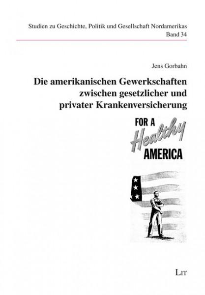 Die amerikanischen Gewerkschaften zwischen gesetzlicher und privater Krankenversicherung
