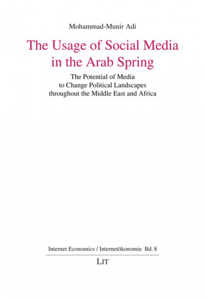The Usage of Social Media in the Arab Spring