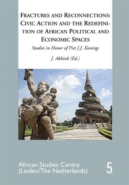 Fractures and Reconnections: Civic Action and the Redefinition of African Political and Economic Spaces