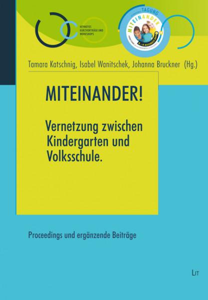 Miteinander! Vernetzung zwischen Kindergarten und Volkschule