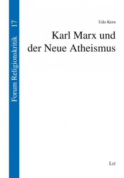 Karl Marx und der Neue Atheismus