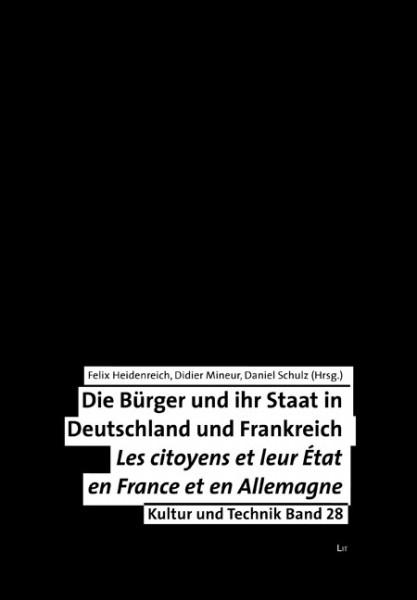 Die Bürger und ihr Staat in Deutschland und Frankreich. Les citoyens et leurs Etat en France et en Allemagne