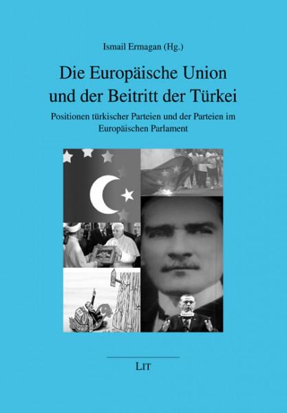 Die Europäische Union und der Beitritt der Türkei