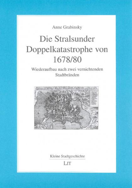 Die Stralsunder Doppelkatastrophe von 1678/80