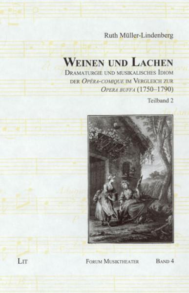 Weinen und Lachen - Dramaturgie und musikalisches Idiom der Opéra-comique im Vergleich zur Opera buffa (1750 - 1790)