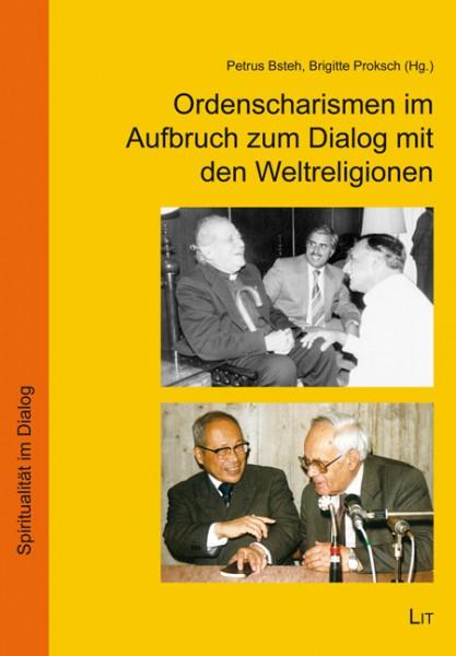 Ordenscharismen im Aufbruch zum Dialog mit den Weltreligionen