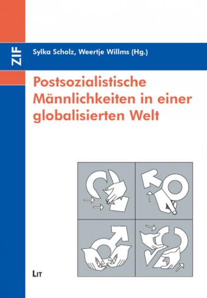 Postsozialistische Männlichkeiten in einer globalisierten Welt