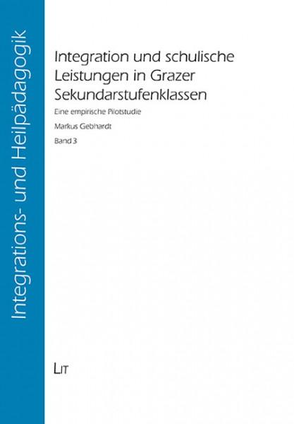 Integration und schulische Leistungen in Grazer Sekundarstufenklassen