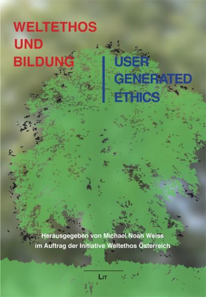Weltethos und Bildung. User Generated Ethics