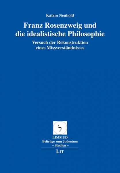 Franz Rosenzweig und die idealistische Philosophie