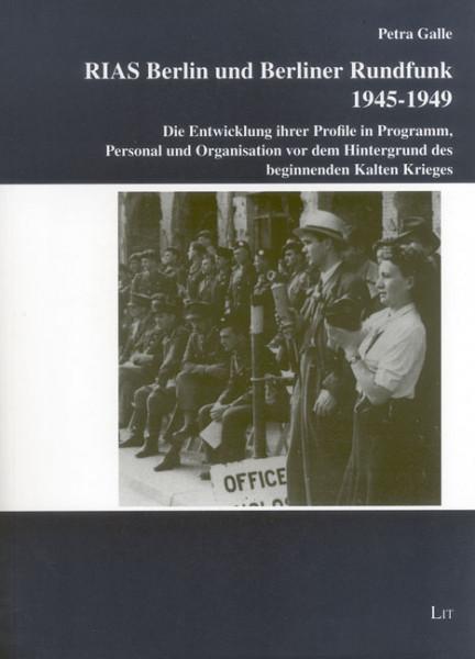 RIAS Berlin und Berliner Rundfunk 1945-1949