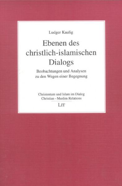 Ebenen des christlich-islamischen Dialogs