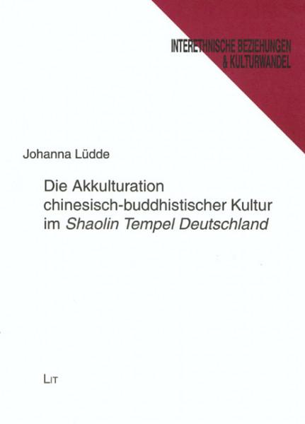 """Die Akkulturation chinesisch-buddhistischer Kultur im """"Shaolin Tempel Deutschland"""""""