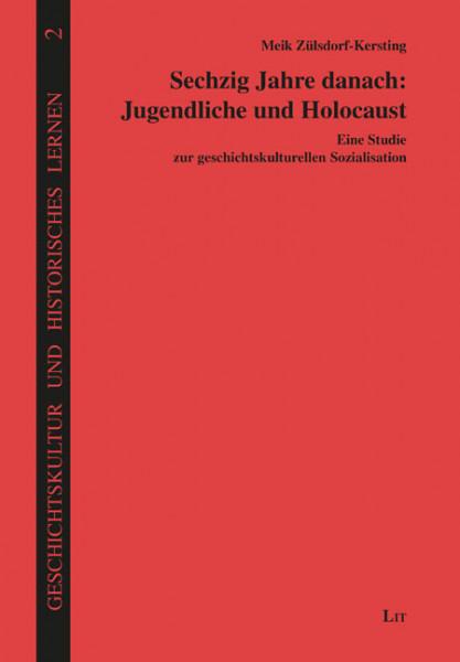 Sechzig Jahre danach: Jugendliche und Holocaust