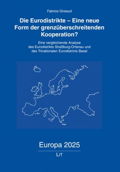 Die Eurodistrikte - Eine neue Form der grenzüberschreitenden Kooperation?