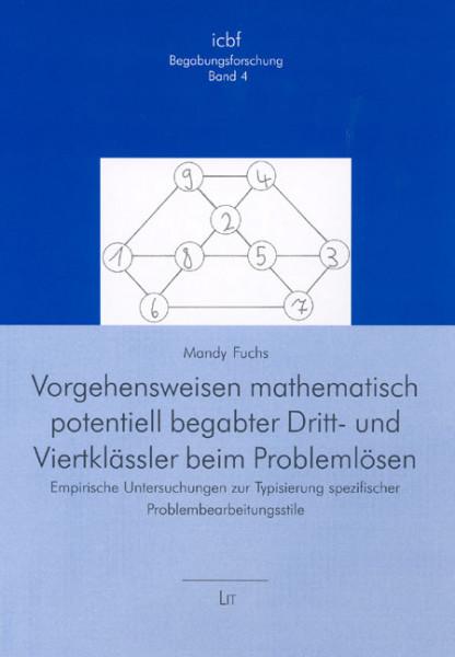Vorgehensweisen mathematisch potentiell begabter Dritt- und Viertklässler beim Problemlösen