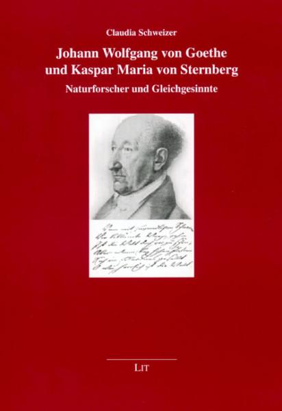 Johann Wolfgang von Goethe und Kaspar Maria von Sternberg