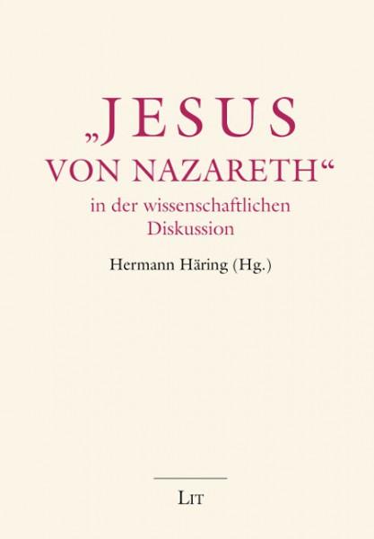 """""""Jesus von Nazareth"""" in der wissenschaftlichen Diskussion"""