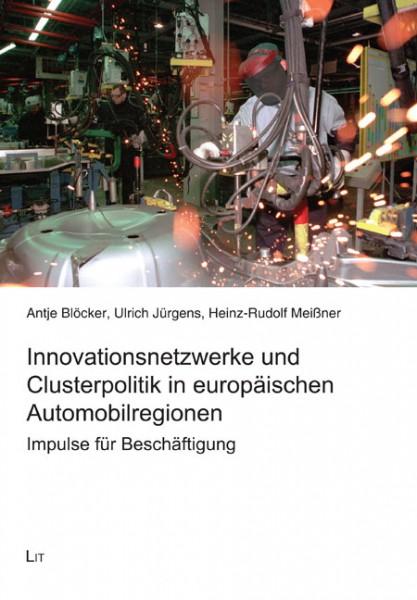 Innovationsnetzwerke und Clusterpolitik in europäischen Automobilregionen