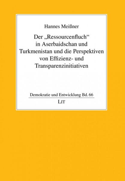 """Der """"Ressourcenfluch"""" in Aserbaidschan und Turkmenistan und die Perspektiven von Effizienz- und Transparenzinitiativen"""