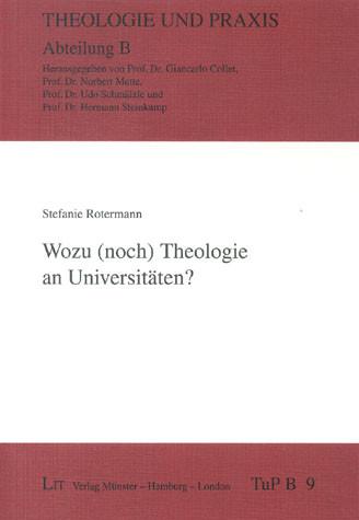 Wozu (noch) Theologie an Universitäten?