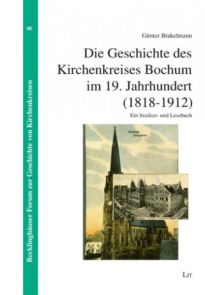 Die Geschichte des Kirchenkreises Bochum im 19. Jahrhundert (1818-1912)