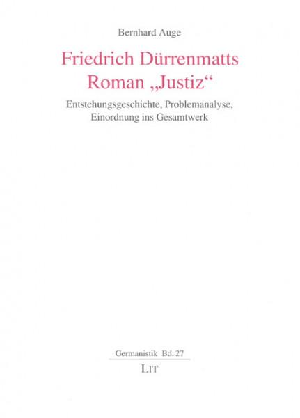 "Friedrich Dürrenmatts Roman ""Justiz"""