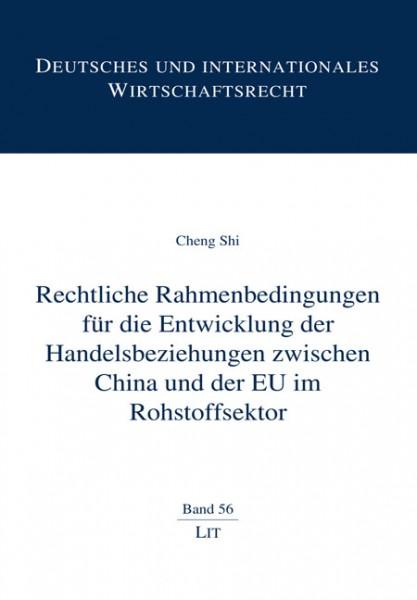 Rechtliche Rahmenbedingungen für die Entwicklung der Handelsbeziehungen zwischen China und der EU im Rohstoffsektor