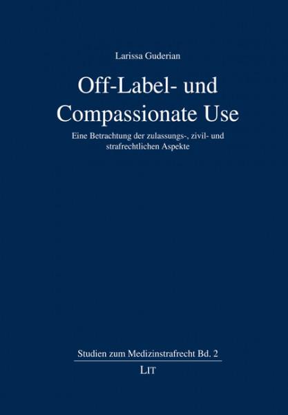 Off-Label- und Compassionate Use