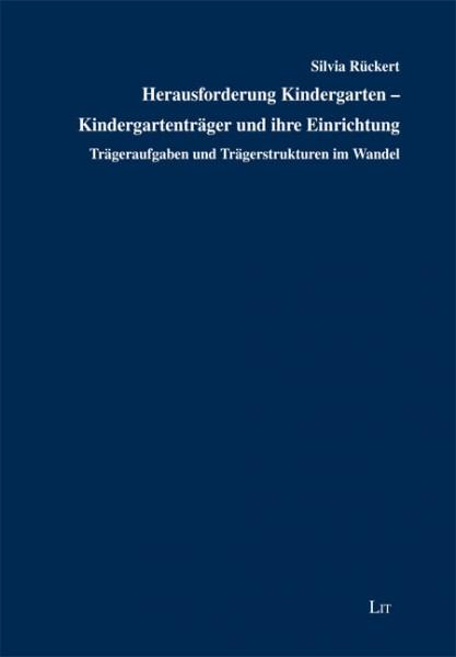 Herausforderung Kindergarten - Kindergartenträger und ihre Einrichtung