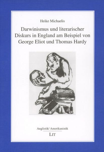Darwinismus und literarischer Diskurs in England am Beispiel von George Eliot und Thomas Hardy