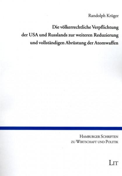 Die völkerrechtliche Verpflichtung der USA und Russlands zur weiteren Reduzierung und vollständigen Abrüstung der Atomwaffen