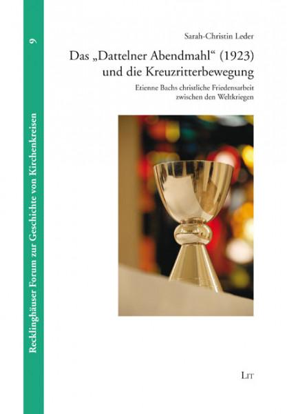 """Das """"Dattelner Abendmahl"""" (1923) und die Kreuzritterbewegung"""