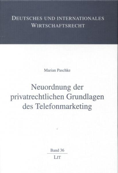 Neuordnung der privatrechtlichen Grundlagen des Telefonmarketing