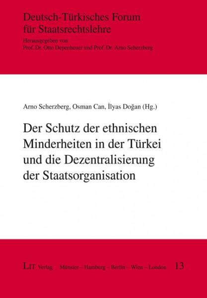 Der Schutz der ethnischen Minderheiten in der Türkei und die Dezentralisierung der Staatsorganisation