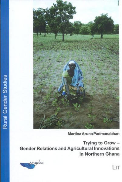 Trying to Grow - Gender Relations and Agricultural Innovations in Northern Ghana