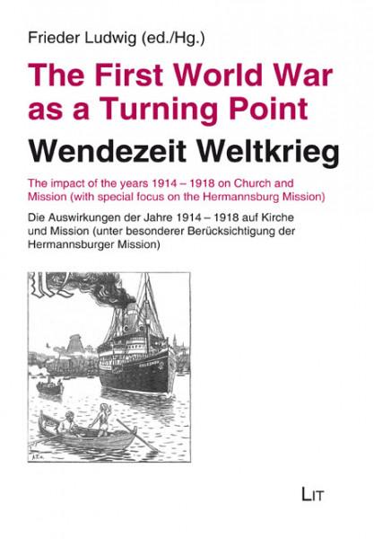 The First World War as a Turning Point / Wendezeit Weltkrieg