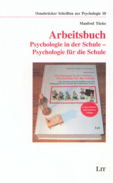 Arbeitsbuch: Psychologie in der Schule - Psychologie für die Schule