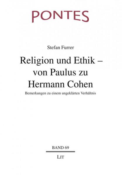 Religion und Ethik - von Paulus zu Hermann Cohen