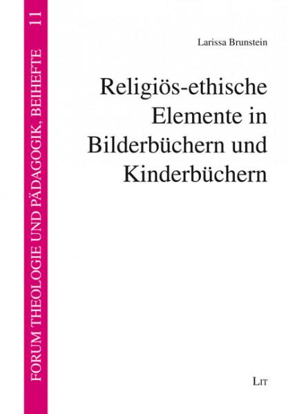 Religiös-ethische Elemente in Bilderbüchern und Kinderbüchern
