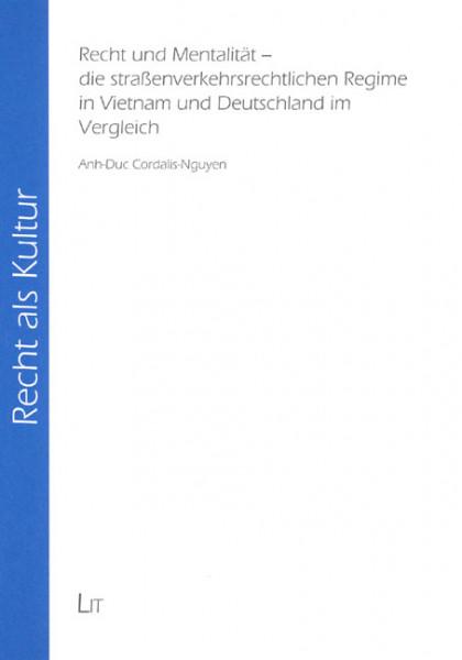 Recht und Mentalität - die straßenverkehrsrechtlichen Regime in Vietnam und Deutschland im Vergleich