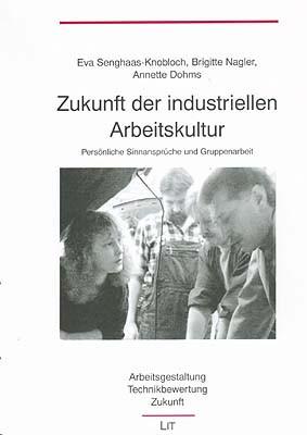 Zukunft der industriellen Arbeitskultur