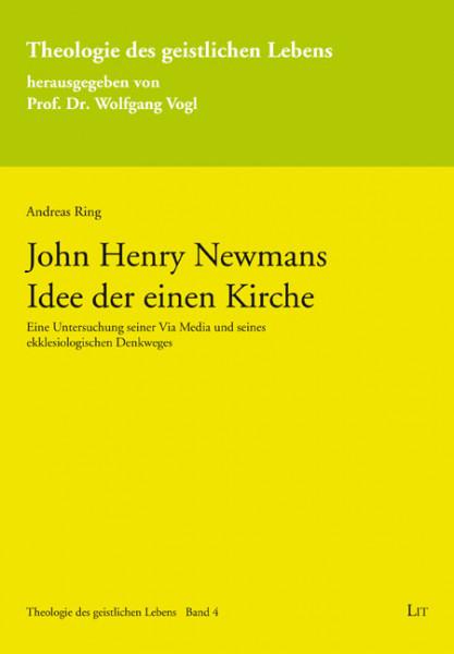 John Henry Newmans Idee der einen Kirche