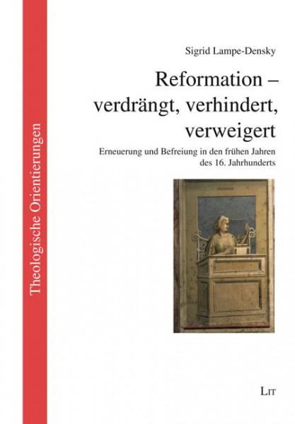 Reformation - verdrängt, verhindert, verweigert