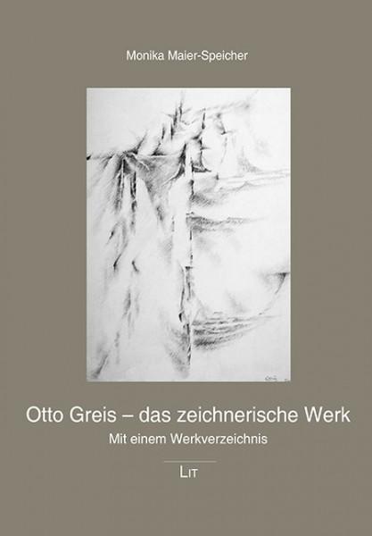Otto Greis - das zeichnerische Werk