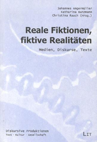 Reale Fiktionen, fiktive Realitäten