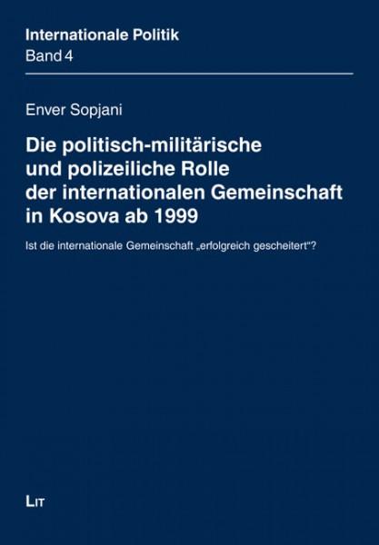Die politisch-militärische und polizeiliche Rolle der internationalen Gemeinschaft in Kosova ab 1999