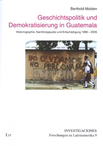 Geschichtspolitik und Demokratisierung in Guatemala