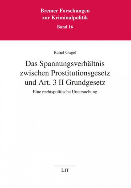 Das Spannungsverhältnis zwischen Prostitutionsgesetz und Art. 3 II Grundgesetz