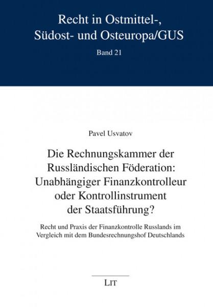 Die Rechnungskammer der Russländischen Föderation: Unabhängiger Finanzkontrolleur oder Kontrollinstrument der Staatsführung?